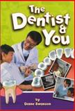 The Dentist and You, Diane Swanson, 1550377299