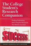The College Student's Research Companion : Finding, Evaluating, and Citing the Resources You Need to Succeed, Quaratiello, Arlene Rodda and Devine, Jane, 1555707297