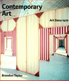 Contemporary Art : Art since 1970, Taylor, Brandon, 013183729X