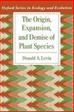 The Origin, Expansion, and Demise of Plant Species, Levin, Donald A., 0195127293