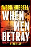When Men Betray, Webb Hubbell, 0825307295
