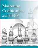 Mastering FASB Codification and EIFRS : A Casebook Approach, Weirich, Thomas R. and Pearson, Thomas C., 1118107292