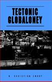 Tectonic Globaloney, N. Christian Smoot, 141343729X