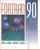 FORTRAN 90 for Engineers and Scientists, Nyhoff, Larry and Leestma, Sanford, 0135197295