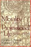 Morality and the Professional Life : Values at Work, Brincat, Cynthia A. and Wike, Victoria S., 0139157298