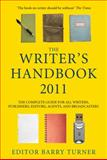 The Writer's Handbook 2011 : The Complete Guide for All Writers, Publishers, Editors, Agents and Broadcasters, , 0230207294