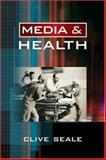 Media and Health, Seale, Clive, 0761947299