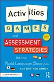 Activities, Games, and Assessment Strategies for the World Language Classroom, Amy Buttner, 1138827290