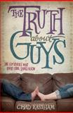 The Truth about Guys, Thomas Nelson and Chad Eastham, 1400317290