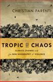 Tropic of Chaos, Christian Parenti, 1568587295