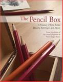 The Pencil Box, Editors Of Artists Magazine And North Light Books, 1581807295
