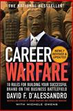 Career Warfare : 10 Rules for Building Your Sucessful Brand on the Business Battlefield, D'Alessandro, David F., 0071597298