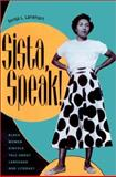Sista, Speak! : Black Women Kinfolk Talk about Language and Literacy, Lanehart, Sonja L., 0292747292