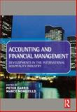 Accounting and Financial Management : Developments in the International Hospitality Industry, Harris, Peter J. and Mongiello, Marco, 075066729X