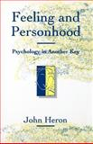 Feeling and Personhood : Psychology in Another Key, Heron, John, 0803987293