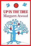 Up in the Tree, Margaret Atwood, 0888997299