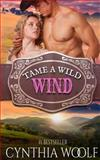 Tame a Wild Wind, Cynthia Woolf, 098393729X