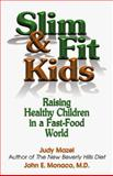 Slim and Fit Kids, Judy Mazel and John E. Monaco, 155874729X