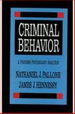 Criminal Behavior : A Process Psychology Analysis, Pallone, Nathaniel J. and Hennessy, James J., 156000729X