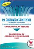 ESC Guidelines Desk Reference 2011 : Compendium of Abridged ESC Guidelines 2011, , 1908517298