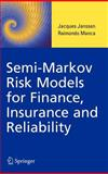 Semi-Markov Risk Models for Finance, Insurance and Reliability, Janssen, Jacques and Manca, Raimondo, 0387707298