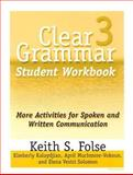 Clear Grammar 3 : More Activities for Spoken and Written Communication, Folse, Keith S. and Muchmore-Vokoun, April, 0472087290