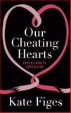 Our Cheating Hearts, Kate Figes, 1844087298