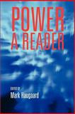 Power : A Reader, Haugaard, Mark, 0719057299
