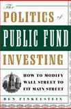 The Politics of Public Fund Investing, Ben Finkelstein, 074326729X