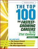 The Top 100 : The Fastest Growing Careers for the 21st Century, Ferguson, 0816077290