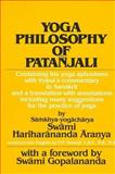 Yoga Philosophy of Patanjali : Containing His Yoga Aphorisms with Vyasa's Commentary in Sanskrit and a Translation with Annotations Including Many Suggestions for the Practice of Yoga, Hariharananda, Swami Aranya, 0873957296