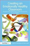 Creating an Emotionally Healthy Classroom : Practical and Creative Literacy and Art Resources for Key Stage 2, Gutteridge, Daphne and Smith, Vivien, 0415497299