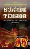 Suicide Terror : Understanding and Confronting the Threat, , 0470087293