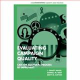 Evaluating Campaign Quality : Can the Electoral Process be Improved?, Maisel, L. Sandy and West, Darrell M., 0521877296