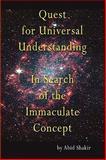 Quest for Universal Understanding, Abid Shakir, 1450017290