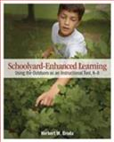 Schoolyard-Enhanced Learning : Using the Outdoors as an Instructional Tool, K-8, Broda, Herbert W., 1571107290