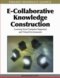 E-Collaborative Knowledge Construction: Learning from Computer-Supported and Virtual Environments : Learning from Computer-Supported and Virtual Environments, Bernhard Ertl, 1615207295