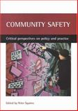 Community Safety : Critical Perspectives on Policy and Practice, Squires, Peter, 1861347294