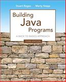 Building Java Programs : A Back to Basics Approach, Reges, Stuart and Stepp, Marty, 0133437302