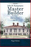 John H. Kampmann, Master Builder, Maggie Valentine, 0825307309
