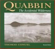 Quabbin : The Accidental Wilderness, Conuel, Thomas, 0870237306