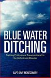 Blue Water Ditching, Dave Montgomery, 1477657304