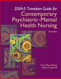 DSM-5 Transition Guide for Contemporary Psychiatric-Mental Health Nursing, Kneisl, Carol R. and Trigoboff, Eileen, 013359730X