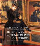 British and Irish Paintings in Public Collections, Wright, Christopher, 0300117302