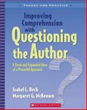 Improving Comprehension with Questioning the Author, Isabel L. Beck and Margaret G. McKeown, 0439817307