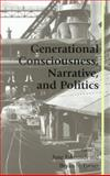 Generational Consciousness, Narrative and Politics, June Edmunds, 0742517306