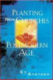 Planting New Churches in a Postmodern Age, Ed Stetzer, 0805427309