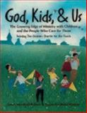 God, Kids and Us, Janet M. Eibner and Susan G. Walker, 0819217301