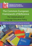 The Common European Framework of Reference : The Globalisation of Language Education Policy, , 1847697305