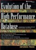 Evolution of the High Performance Database, Informix Software Staff, 0135947308